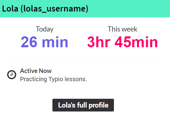 Image of Teacher Dashboard student status stating lola has been logged in for 26 mins today, 3h4 45 mins this week and is active now training their typing pet.